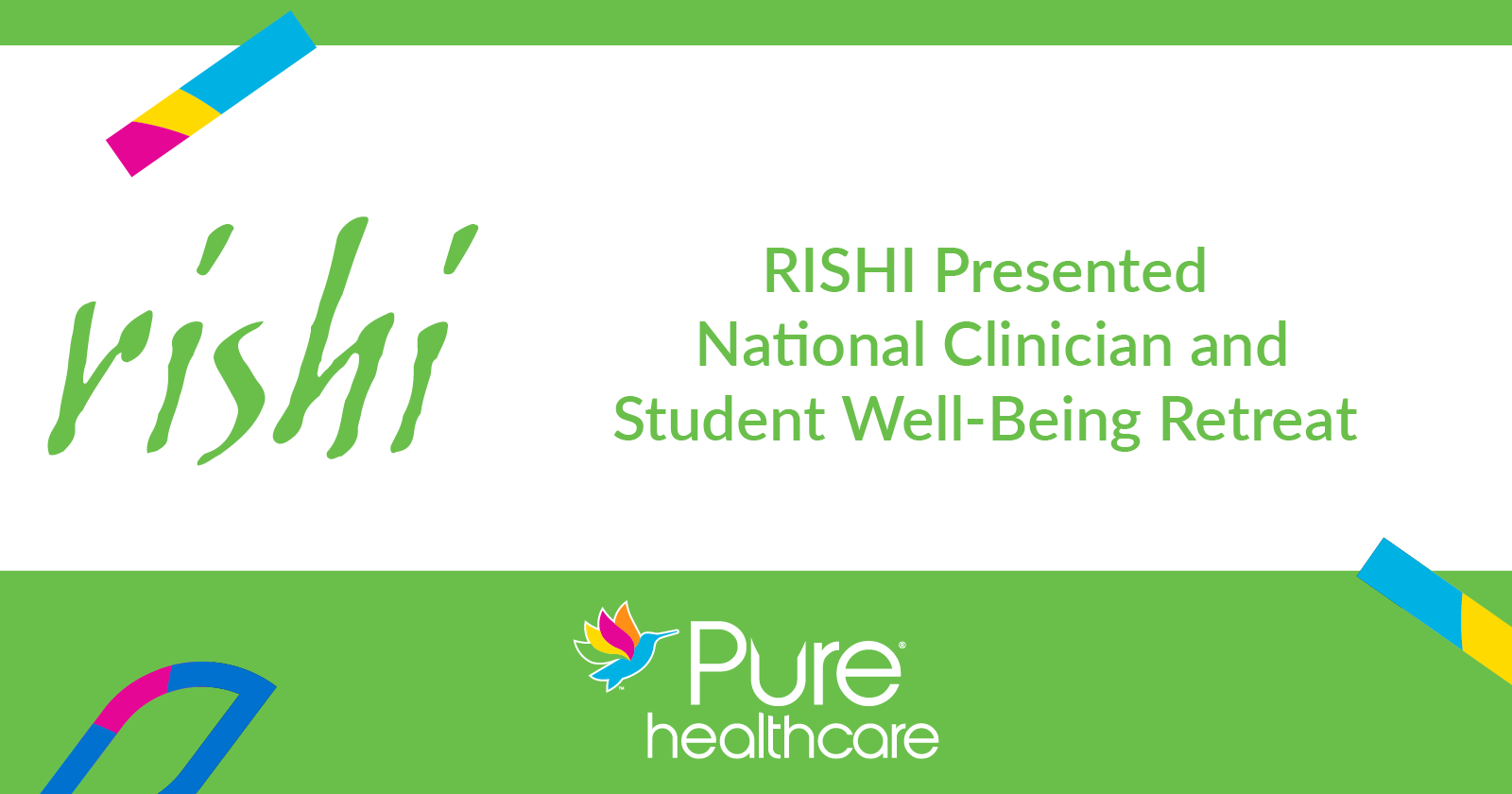 RISHI Presented National Clinician And Student Well-Being Retreat